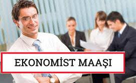 Ekonomist maaşları ne kadardır ?